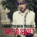 Taylor_Swift_I_Knew_You_Were_Trouble